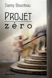projet zero, par danny bourdeau