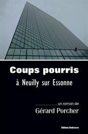 Coups pourris a Neuilly sur Essonne, par Gerard Porcher | eBooks | Mystery and Suspense