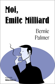 Moi, Emile Milliard, par Bernie Palmer | eBooks | Fiction