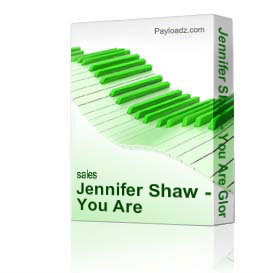 Jennifer Shaw - You Are Glorious - track | Music | Gospel and Spiritual