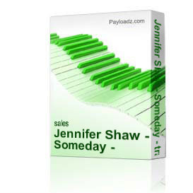 Jennifer Shaw - Someday - track | Music | Gospel and Spiritual