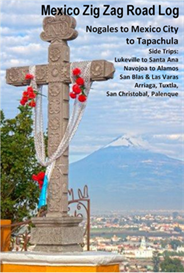 Nogales to Mexico City to Tapachula Road Log and Travel Guide | eBooks | Travel