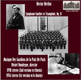 Berlioz: Symphonie Funèbre et Triomphale, Op. 15 (H 80, 1st and 2nd versions) - Musique des Gardiens de la Paix de Paris | Music | Classical