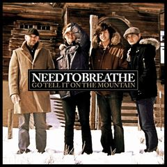 Go Tell It On the Mountain as recorded by Need to Breathe | Music | Popular