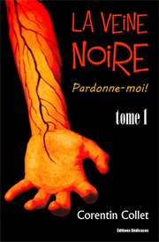 La veine noire. Tome 1 : Pardonne-moi! - par Corentin Collet | eBooks | Fiction