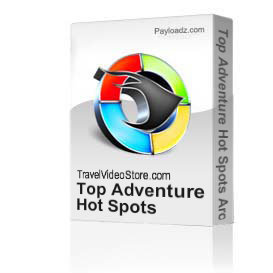 Top Adventure Hot Spots Around the Globe | Movies and Videos | Documentary