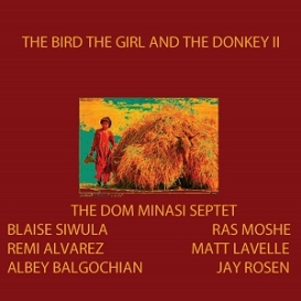 The Dom Minasi Septet -- The Bird the Girl and the Donkey II [mp3 edition] | Music | Jazz