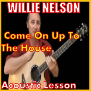 Learn to play Come On Up To The House by Willie Nelson | Movies and Videos | Educational
