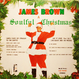 Soulful Christmas as recorded by James Brown for rhythm, horns and solo | Music | R & B