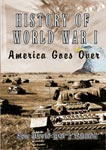 History Of World War I America Goes Over   Movies and Videos   Documentary