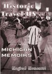 Historic Travel US - Michigan Memoirs | Movies and Videos | Documentary