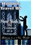 Historic Travel US New York: The Evolution Of A Metropolis | Movies and Videos | Documentary