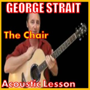 Learn to play The Chair by George Strait | Movies and Videos | Educational