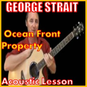 Learn to play Ocean Front Property by George Strait | Movies and Videos | Educational