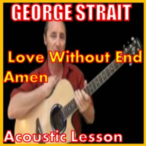 Learn to play Love Without End Amen by George Strait | Movies and Videos | Educational