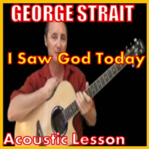 Learn to play I Saw God Today by George Strait | Movies and Videos | Educational