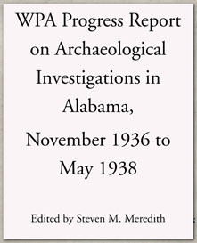 wpa progress report on archaeological investigations in alabama, november 1936 to may 1938