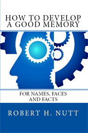 how to develop a good memory for names, faces and facts