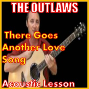 learn to play there goes another love song by the outlaws