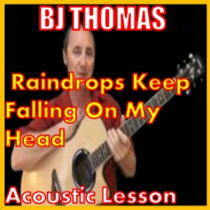 learn to play raindrops keep falling on my head by bj thomas