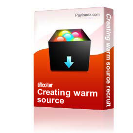 creating warm source recruiting strategies