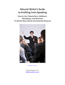 resume writer's guide to profiting from speaking special report