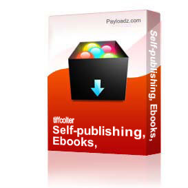 self-publishing, ebooks, & traditional presses: an author's dilemma
