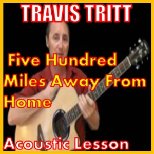 Learn to play 500 Miles Away From Home by Travis Tritt | Movies and Videos | Educational