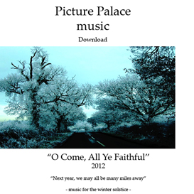 picture palace music - o come, all ye faithful - 2012