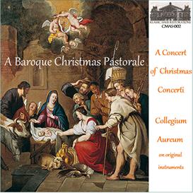 A Baroque Christmas Pastorale: Music of Corelli, Manfredini, Pez, and Tartini - Collegium Aureum on original instruments | Music | Classical