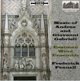 Music of Andrea & Giovanni Gabrieli - Eastman Wind Ensemble/Frederick Fennell | Music | Classical
