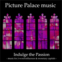 Picture Palace music - Indulge the Passion - Complete | Music | Electronica