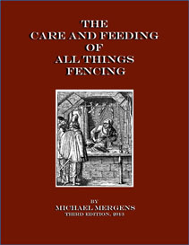 the care and feeding of all things fencing, third edition