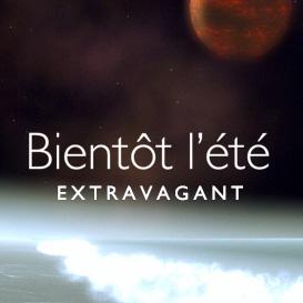 bientot lete - extravagant