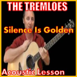 Learn to play Silence Is Golden By The Tremeloes | Movies and Videos | Educational