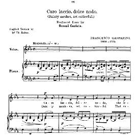 caro laccio,dolce nodo, medium-low voice in e flat major, for mezzo/baritone. f.gasparini. anthology of italian song of the 17th and 18th centuries (parisotti), vol.2, schirmer (1894)