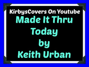 learn to play made it thru today by keith urban