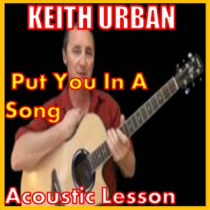 Learn to play Put You In A Song by Keith Urban | Movies and Videos | Educational