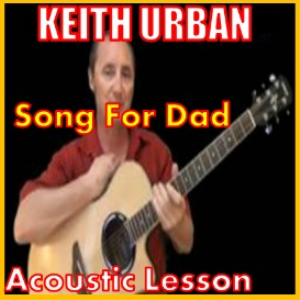 Learn to play Song For Dad by Keith Urban | Movies and Videos | Educational