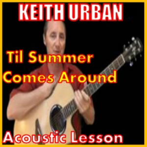 learn to play til summer comes around by keith urban