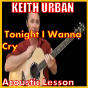 learn to play tonight i wanna cry by keith urban
