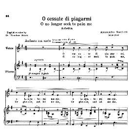 o cessate di piagarmi, low voice in e minor, a.scarlatti. reprint (schirmer). for mezzo, baritone. source: anthology of italian song of the 17th and 18th centuries (parisotti), vol.1, schirmer (1894)
