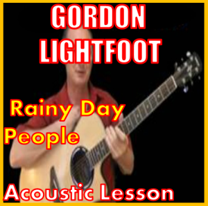 Learn to play Rainy Day People by Gordon Lightfoot | Movies and Videos | Educational