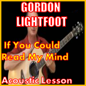 learn to play if you could read my mind by gordon lightfoot