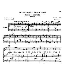 Pur dicesti, o boca bella, A; Lotti, High Voice in E Major. For Soprano, Tenor. Transposition for High Voice (Schirmer). Source: Anthology of italian Song of the 17th and 18th Centuries, Parisotti Vol. 1, Schirmer (1894 | eBooks | Sheet Music