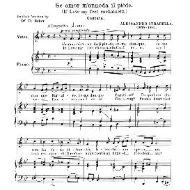 se amor m'annoda il piede, medium voice in b flat major, a stradella; for mezzo, baritone.  anthology of italian song of the 17th and 18th centuries, parisotti vol. 2, schirmer (1894)