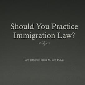 should you practice immigration law video