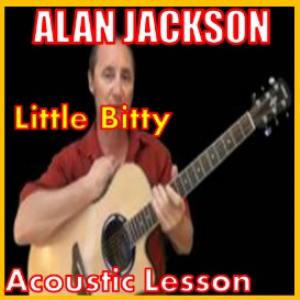 Learn to play Little Bitty by Alan Jackson | Movies and Videos | Educational
