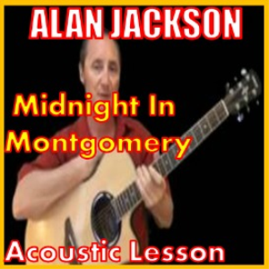 Learn to play Midnight In Montgomery by Alan Jackson | Movies and Videos | Educational
