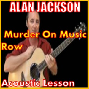 Learn to play Murder On Music Row by Alan Jackon | Movies and Videos | Educational